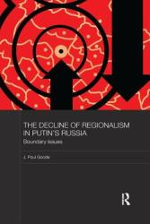 Decline of Regionalism in Putin's Russia - Goode, J. Paul (ISBN: 9781138481411)