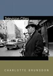 Television Cities - Paris, London, Baltimore (ISBN: 9780822369202)