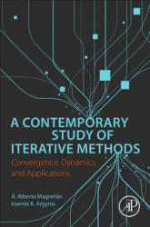 Contemporary Study of Iterative Methods - Convergence, Dynamics and Applications (ISBN: 9780128092149)
