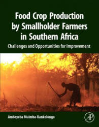Food Crop Production by Smallholder Farmers in Southern Africa (ISBN: 9780128143834)
