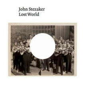 John Stezaker - Lost World (ISBN: 9781909932432)