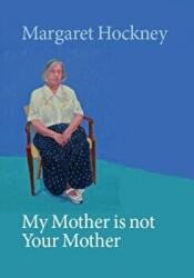 My Mother is not Your Mother (ISBN: 9780951695081)