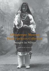 Albuquerque Museum Photo Archives Collection - Images in Silver (ISBN: 9780890136294)