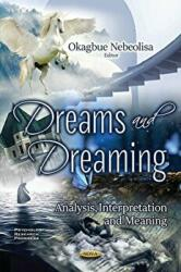 Dreams and Dreaming - Analysis, Interpretation and Meaning (ISBN: 9781536130164)
