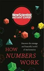 How Numbers Work - Discover the strange and beautiful world of mathematics (ISBN: 9781473629745)