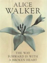 Way Forward is with a Broken Heart - Alice Walker (ISBN: 9780704350779)