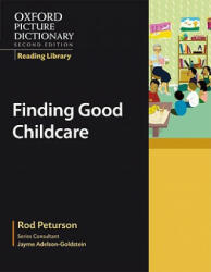 Oxford Picture Dictionary Reading Library: Finding Good Childcare (ISBN: 9780194740364)