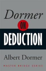 Dormer on Deduction - Albert Dormer (ISBN: 9780297871415)