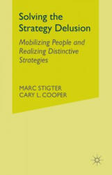 Solving the Strategy Delusion - Mobilizing People and Realizing Distinctive Strategies (ISBN: 9781349999941)