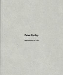 Peter Halley - Paintings from the 1980s (ISBN: 9780956798824)