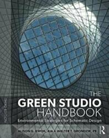 Green Studio Handbook - Environmental Strategies for Schematic Design (ISBN: 9781138652293)