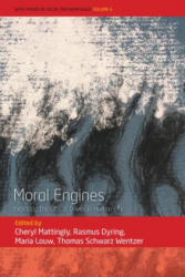 Moral Engines - Exploring the Ethical Drives in Human Life (ISBN: 9781785336935)