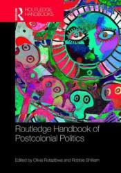 Routledge Handbook of Postcolonial Politics (ISBN: 9781138944596)