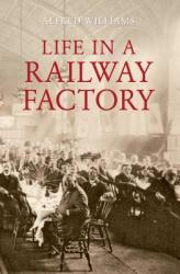 Life in a Railway Factory (ISBN: 9781445600314)