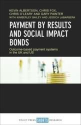 Payment by results and social impact bonds - Outcome-based payment systems in the UK and US (ISBN: 9781447340706)
