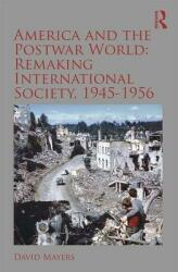America and the Postwar World: Remaking International Society, 1945-1956 (ISBN: 9780815376163)