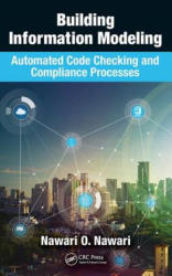 Building Information Modeling - Automated Code Checking and Compliance Processes (ISBN: 9781498785334)