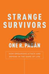 Strange Survivors - How Organisms Attack and Defend in the Game of Life (ISBN: 9781944648589)