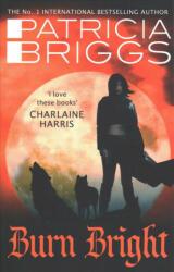 Burn Bright - Patricia Briggs (ISBN: 9780356506005)