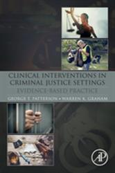 Clinical Interventions in Criminal Justice Settings - Evidence-Based Practice (ISBN: 9780128113813)