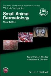 Blackwell's Five-Minute Veterinary Consult Clinical Companion - Small Animal Dermatology (ISBN: 9781119337249)