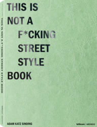 This is not a f*cking street style book (ISBN: 9783961710782)