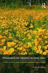 Dynamics of Change in East Asia - Historical Trajectories and Contemporary Development (ISBN: 9780415424882)