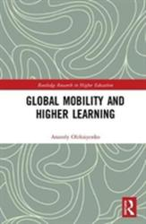 Global Mobility and Higher Learning (ISBN: 9780415634045)