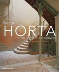 Victor Horta - The Architect of Art Nouveau (ISBN: 9780500343234)