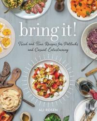 Bring It! - Tried and True Recipes for Potlucks and Casual Entertaining (ISBN: 9780762462728)