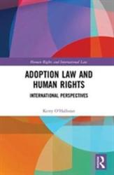 Adoption Law and Human Rights - International Perspectives (ISBN: 9781138121072)