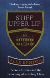 Stiff Upper Lip - Alex Renton (ISBN: 9781474601016)