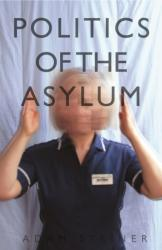 Politics of the Asylum (ISBN: 9781911331865)
