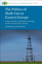 Politics of Shale Gas in Eastern Europe (ISBN: 9781107183940)