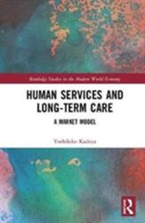 Human Services and Long-term Care - A Market Model (ISBN: 9781138630932)