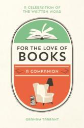 For the Love of Books - Graham Tarrant (ISBN: 9781786852700)