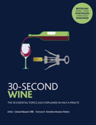 30-Second Wine The 50 essential topics, each explained in half a minute (ISBN: 9781782405887)