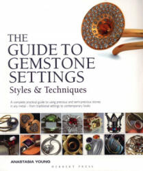 Guide to Gemstone Settings - Anastasia Young (ISBN: 9781912217540)