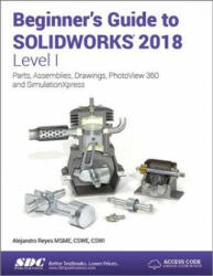 Beginner's Guide to SOLIDWORKS 2018 - Level I (ISBN: 9781630571481)