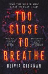 Too Close to Breathe - A heart-stopping thriller, new for 2018 (ISBN: 9781786489876)