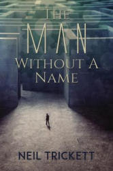 Man Without A Name (ISBN: 9781788232883)