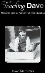 Teaching Dave - Dave Matthews (ISBN: 9781786231628)
