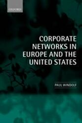Corporate Networks in Europe and the United States (ISBN: 9780199256976)