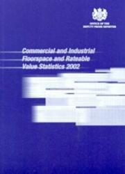 Commercial and industrial floorspace and rateable value statistics 2002 - England and Wales (ISBN: 9781851126163)