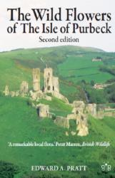 Wild Flowers of the Isle of Purbeck - Second Edition (ISBN: 9781908241450)