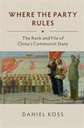 Where the Party Rules - The Rank and File of China's Communist State (ISBN: 9781108430739)