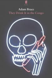 They Drink It in the Congo (ISBN: 9780571334940)