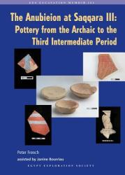 Anubieion at Saqqara Iii - Pottery from the Archaic to the Third Intermediate Period (ISBN: 9780856982149)