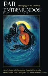 PAR EntreMundos - A Pedagogy of the Americas (ISBN: 9781433144851)