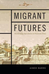 Migrant Futures - Decolonizing Speculation in Financial Times (ISBN: 9780822363798)